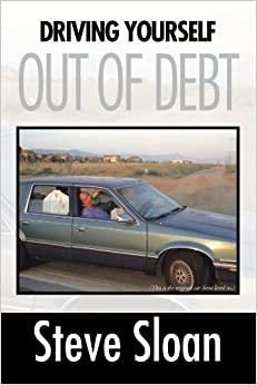 Book Driving Yourself Out Of Debt by Steve Sloan (2011-10-10)