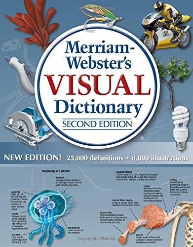 Merriam-Webster's Visual Dictionary, New Second Edition, (Merriam Websters Visual Dictionary)