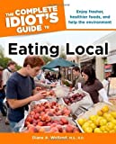 img - for The Complete Idiot's Guide to Eating Local by Welland M.S. R.D., Diane A. (2011) Paperback book / textbook / text book