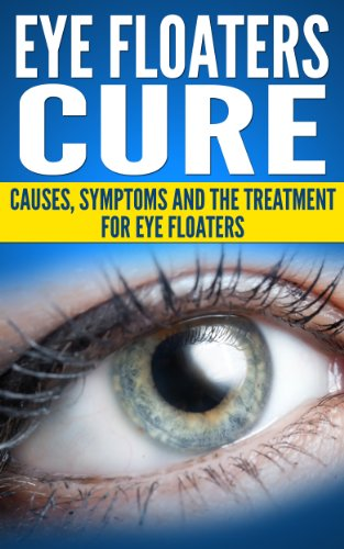 Eye Floaters Cure (Health and Wellness) - Kindle edition by William