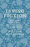 img - for Living Fiction: Reading the British Novel from Daniel Defoe to Julian Barnes book / textbook / text book
