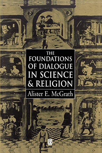The Foundations of Dialogue in Science and Religion