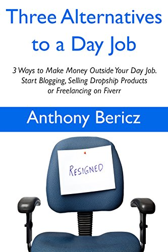 3 Alternatives to a Day Job: 3 Ways to Make Money Outside Your Day Job. Start Blogging, Selling Dropship Products or Freelancing on Fiverr - Housing Drop