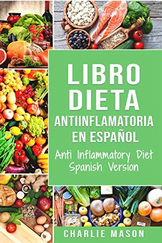 Libro Dieta antiinflamatoria en Español/ Anti Inflammatory Diet Spanish Version por Charlie Mason