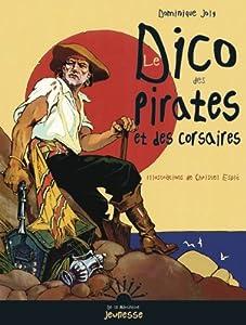 """Afficher """"Dico des pirates et des corsaires (Le)"""""""