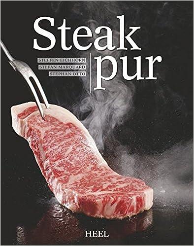 Steak pur! Rezepte abseits des Üblichen