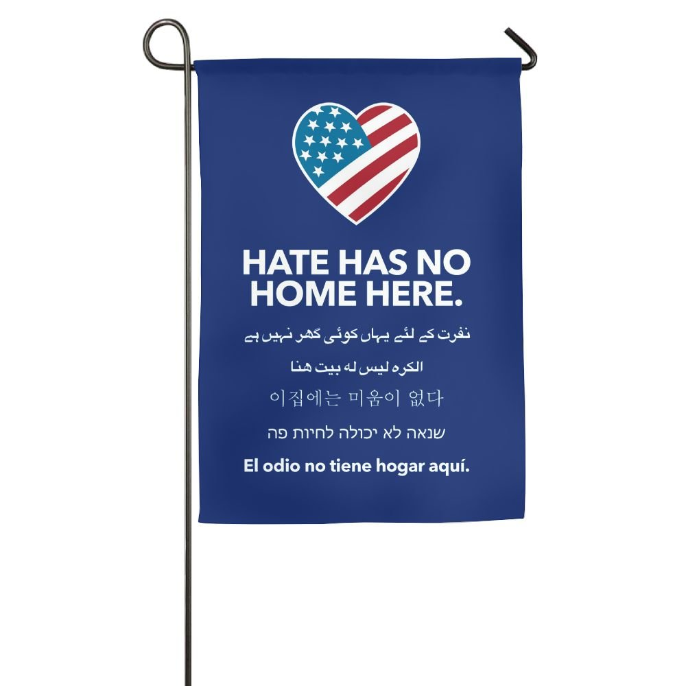 Hate Has No Home Here Garden Flag Family Decorative Banner For Yard Home 12 X 18 Inch Size
