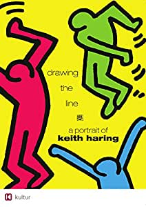 Drawing the Line - Portrait of Keith Haring