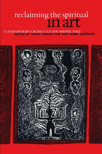 Reclaiming the Spiritual in Art: Contemporary Cross-Cultural Perspectives (SUNY series in Aesthetics and the Philosophy