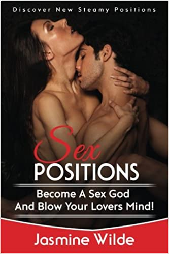Book Sex Positions: Guide to different sex positions, foreplay, karma sutra, tantric sex, have better sex with your lovers