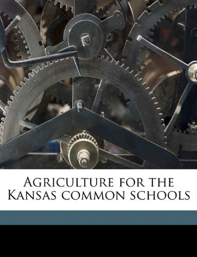 Download Agriculture for the Kansas common schools pdf
