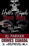 Hell's Angels Biker Wars: True Story of The Rock Machine and Bandido Massacres (True Crime Murder & Mayhem) (Crimes Canada: True Crimes That Shocked The Nation Book 8)