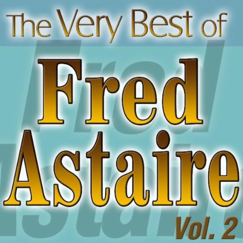 The Very Best Of Fred Astaire Vol.2