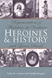 img - for Heroines and History: Representations of Madeleine de Verch res and Laura Secord book / textbook / text book