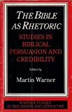 Bible As Rhetoric, Martin Warner, 041504409X