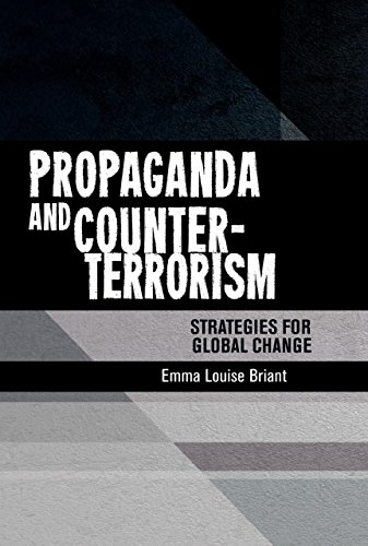 Propaganda and Counter-Terrorism: Strategies for global change Kindle Edition