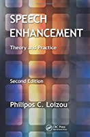 Speech Enhancement: Theory and Practice, 2nd Edition Front Cover