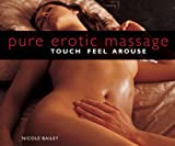 Pure Erotic Massage, Nicole Bailey, 1844834808