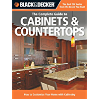Black & Decker The Complete Guide to Cabinets & Countertops (Black & Decker Complete Guide)