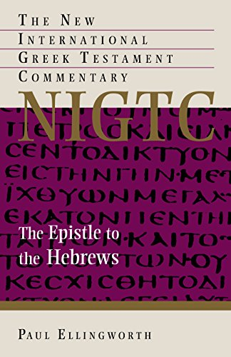 The Epistle to the Hebrews (The New International Greek Testament Commentary)