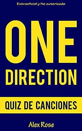 QUIZ DE CANCIONES DE ONE DIRECTION: ¡200 PREGUNTAS & RESPUESTAS