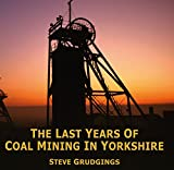 img - for The Last Years of Coal Mining in Yorkshire book / textbook / text book