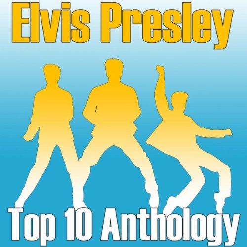 Top Ten Anthology - Elvis, Vol. 1