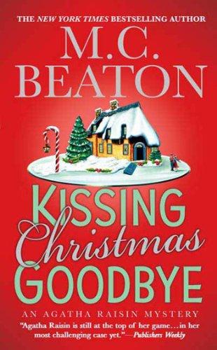 1433fa282169 Kissing Christmas Goodbye (Agatha Raisin Mysteries