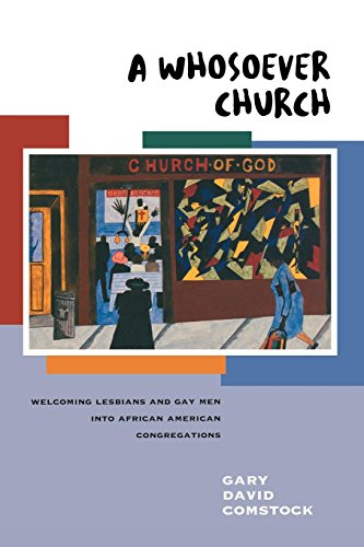 Search : A Whosoever Church: Welcoming Lesbians and Gay Men into African American Congregations