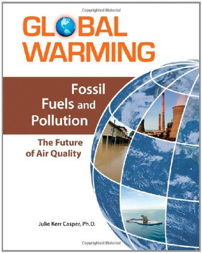 Fossil Fuels and Pollution: The Future of Air Quality (Global Warming (Facts on File)) pdf epub