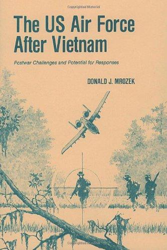The US Air Force After Vietnam: Postwar Challenges and Potential for Responses (Quellen Und Forschungen Zur Sprach- Und Kulturgeschichte der) PDF