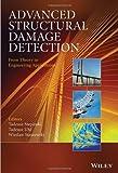 Advanced Structural Damage Detection, Tadeusz Stepinski and Wieslaw Staszewski, 1118422988