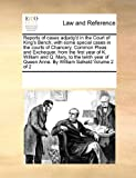 Reports of Cases Adjudg'd in the Court of King's Bench; with Some Special Cases in the Courts of Chancery, Common Pleas and Exchequer, from The, See Notes Multiple Contributors, 0699164788