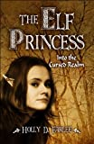 The Elf Princess, Holly D. Farlee, 1607495945
