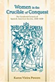 img - for Women in the Crucible of Conquest: The Gendered Genesis of Spanish American Society, 1500-1600 (Di?logos Series) by Karen Vieira Powers (2005-04-16) book / textbook / text book