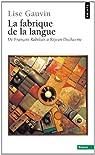 La fabrique de la langue : De François Rabelais à Rejean Ducharme par Gauvin