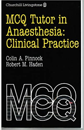 C. A. Pinnock MB BS FRCA - Mcq Tutor In Anaesthesia: Clinical Practice