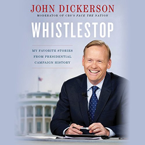 Whistlestop: Reporting the Stories That Make Campaign History