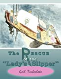 The Rescue of the Lady's Slipper, Gail Timberlake, 1449085032