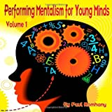 Performing Mentalism for Young Minds, Paul Romhany, 1463587821