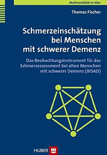 multimorbiditt-im-alter-schmerzeinschtzung-bei-menschen-mit-schwerer-demenz-das-beobachtungsinstrument-fr-das-schmerzassessment-bei-alten-menschen-mit-schwerer-demenz-bisad
