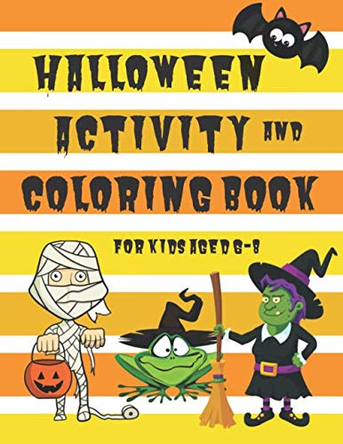 Halloween Books Activities First Grade (Halloween Activity and Coloring Book for Kids Aged 6-8: Spot the Difference Mazes Dot-to-Dot puzzles Drawing activities Coloring pages for 6-8 year olds (Seasonal Activity Books for 6-8 Year)
