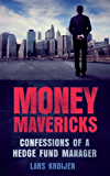 Money Mavericks PDF eBook: Confessions of a hedge fund manager (Financial Times Series)
