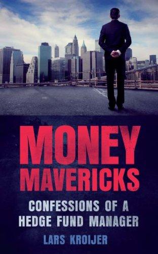 Amazon money mavericks pdf ebook confessions of a hedge fund money mavericks pdf ebook confessions of a hedge fund manager financial times series fandeluxe Choice Image