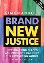 Brand New Justice: How Branding Places and Products Can Help the Developing World