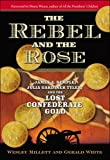 img - for The Rebel and the Rose: James a Semple, Julia Gardiner Tyler, and the Lost Confederate Gold by Wesley Millett (2008-10-01) book / textbook / text book