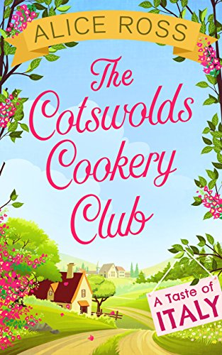 - The Cotswolds Cookery Club: A Taste of Italy - Book 1