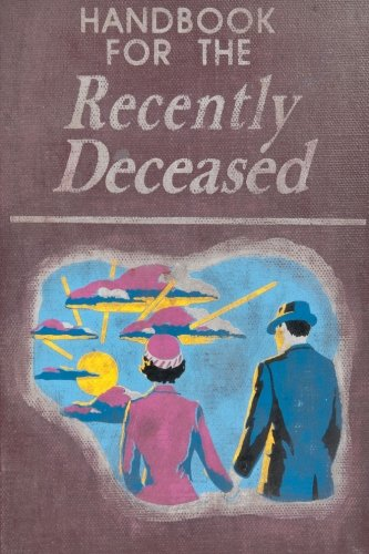Handbook For The Recently Deceased -