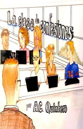La clase de confesiones: Carlos hace el peor error de su vida (La bella mentira) (Spanish Edition)