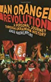 An Orange Revolution, Askold Krushelnycky, 0436206234